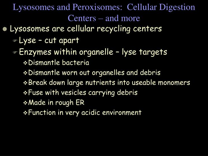 Lysosomes and Peroxisomes:  Cellular Digestion Centers – and more
