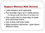 support memory with devices