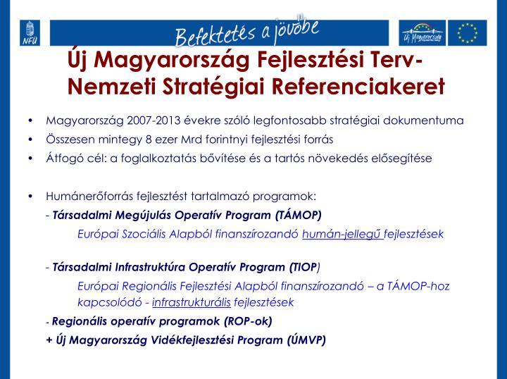 Magyarország 2007-2013 évekre szóló legfontosabb stratégiai dokumentuma