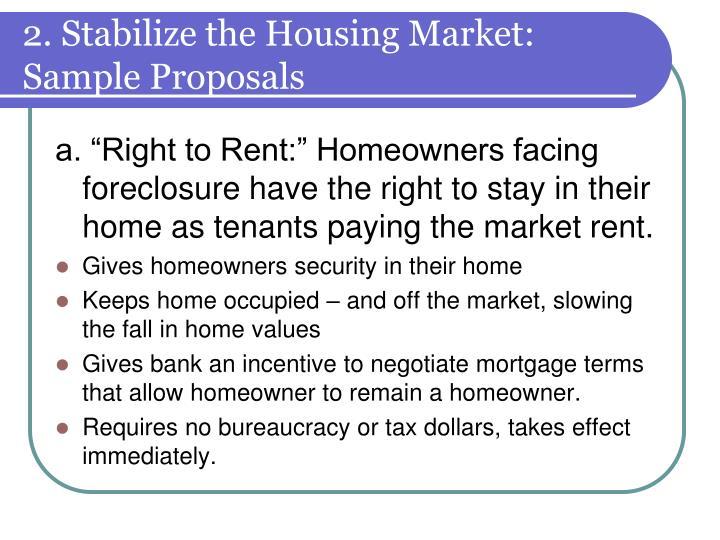 2. Stabilize the Housing Market: Sample Proposals