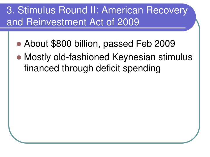 3. Stimulus Round II: American Recovery and Reinvestment Act of 2009