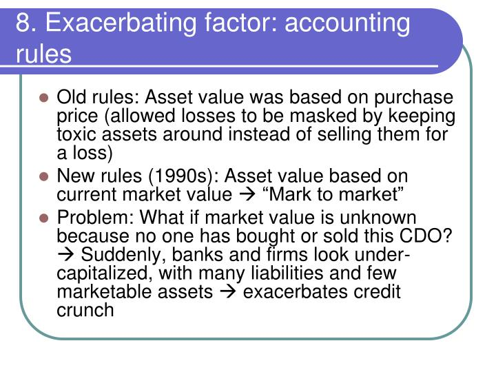 8. Exacerbating factor: accounting rules