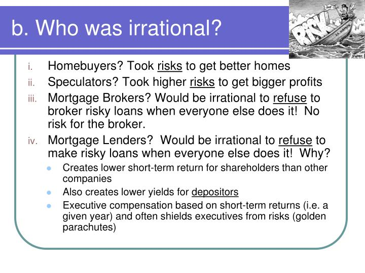 b. Who was irrational?