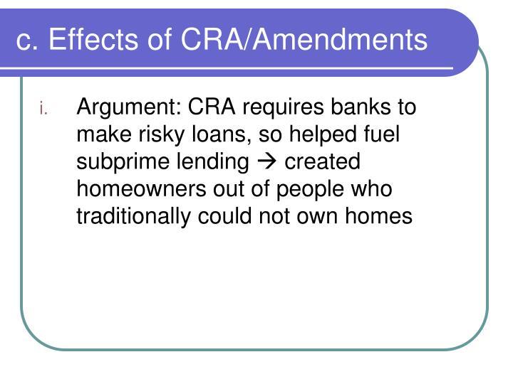 c. Effects of CRA/Amendments