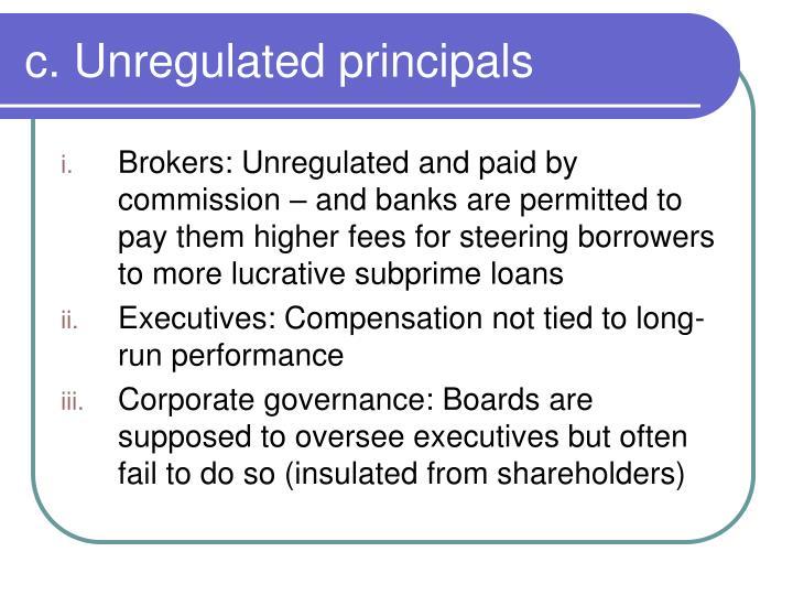 c. Unregulated principals