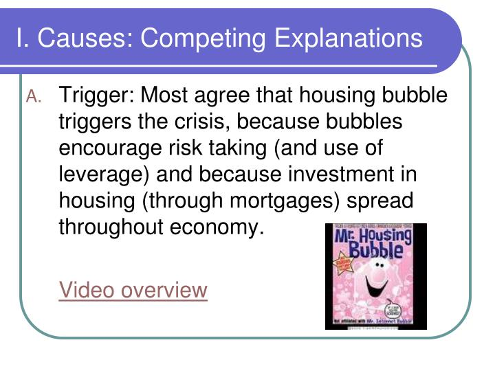 I. Causes: Competing Explanations
