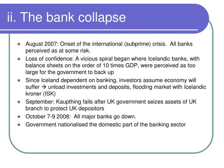 ii. The bank collapse