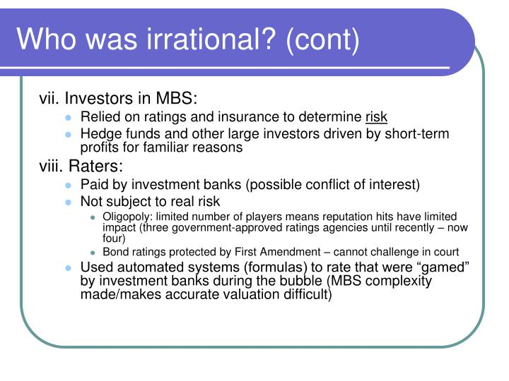 Who was irrational? (cont)