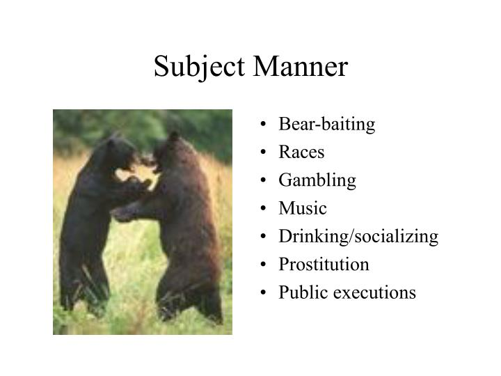 Subject manner