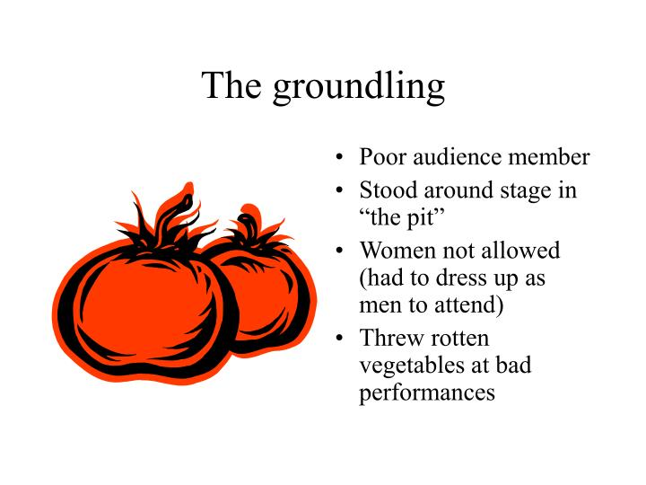 The groundling