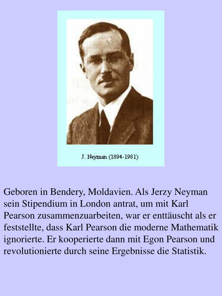 Geboren in Bendery, Moldavien. Als Jerzy Neyman