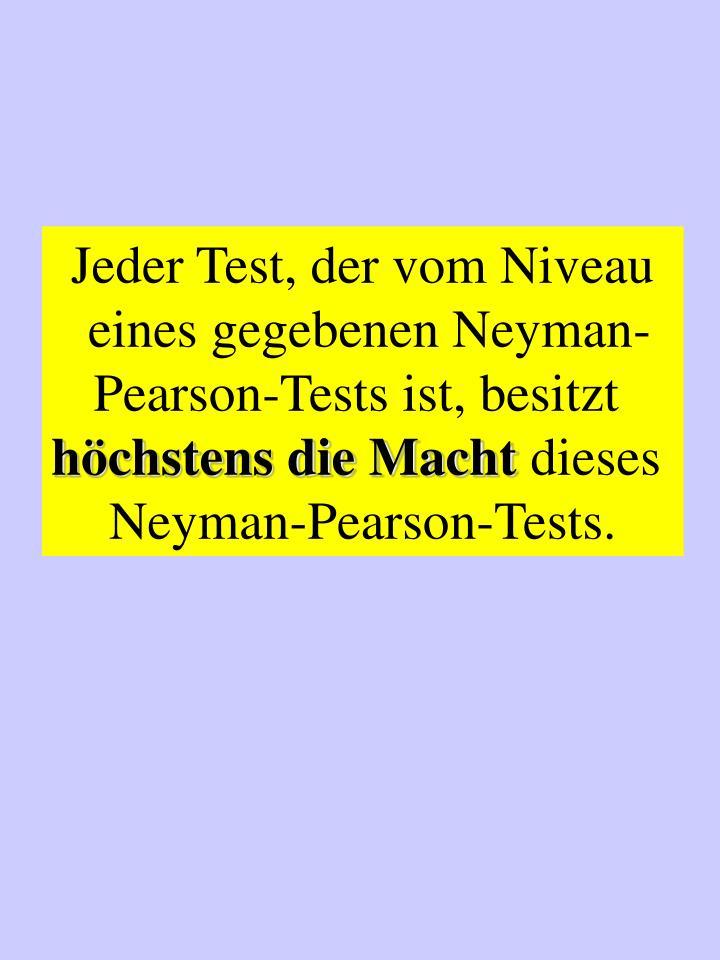 Jeder Test, der vom Niveau