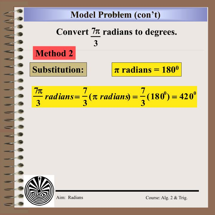 Convert      radians to degrees.