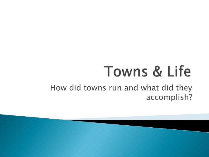Towns & Life