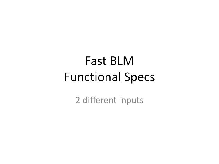 Fast blm functional specs