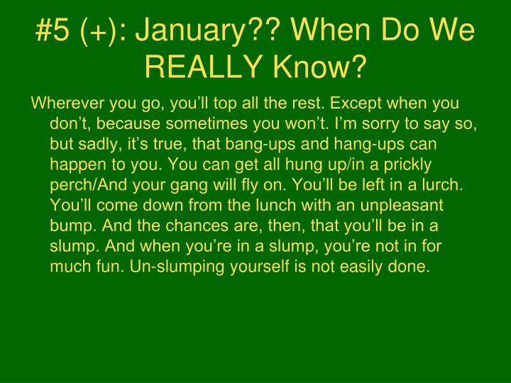 #5 (+): January?? When Do We REALLY Know?