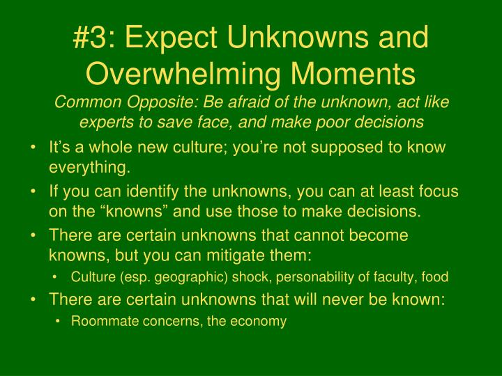 #3: Expect Unknowns and Overwhelming Moments
