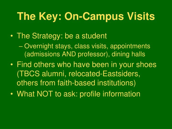 The Key: On-Campus Visits