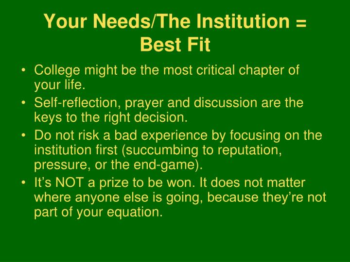 Your Needs/The Institution = Best Fit