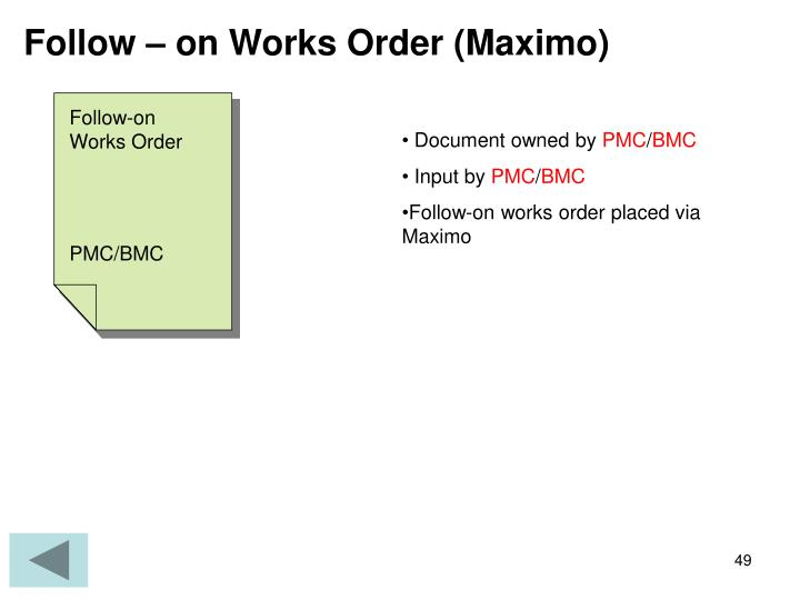 Follow – on Works Order (Maximo)
