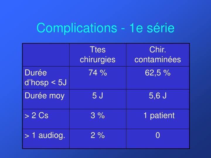 Complications - 1e série