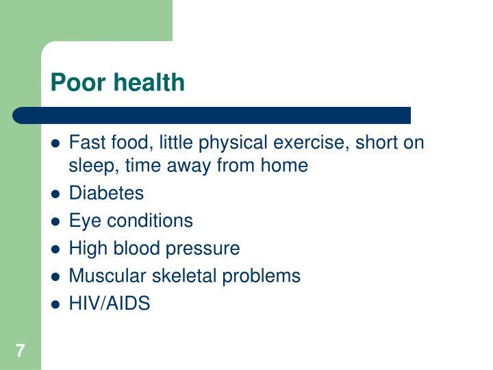 Poor health