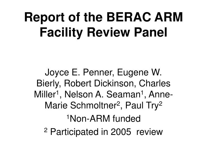 Report of the BERAC ARM Facility Review Panel
