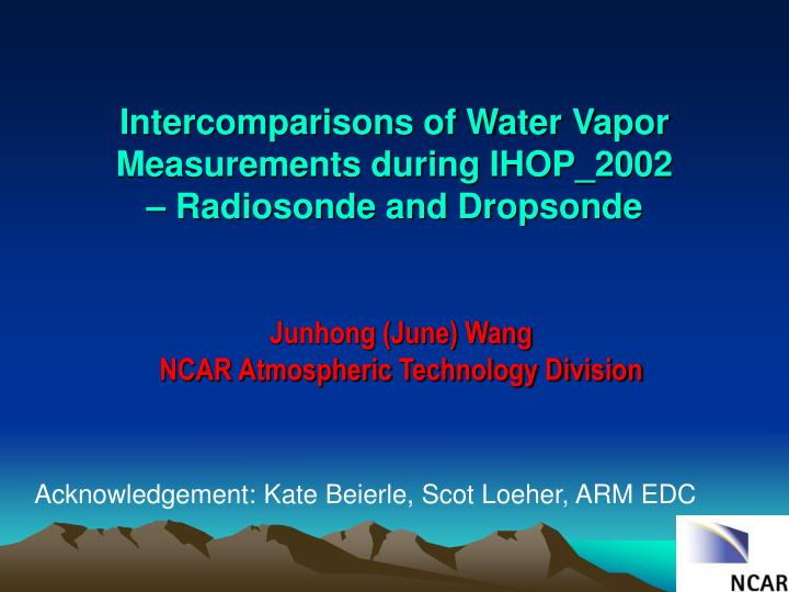 Intercomparisons of water vapor measurements during ihop 2002 radiosonde and dropsonde