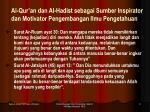 al qur an dan al hadist sebagai s umber i nspirator dan m otivator pengembangan ilmu pen ge tahuan