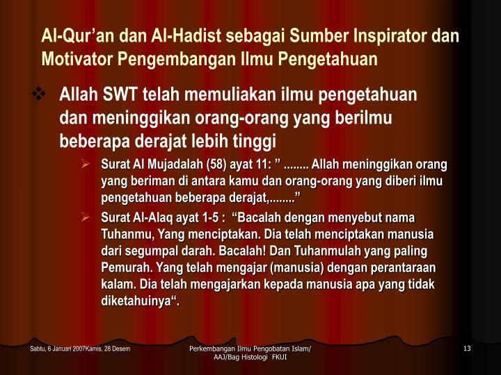 Al-Qur'an dan Al-Hadist sebagai Sumber Inspirator dan Motivator Pengembangan Ilmu Pengetahuan