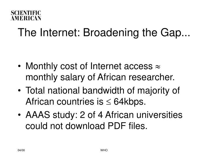 The Internet: Broadening the Gap...