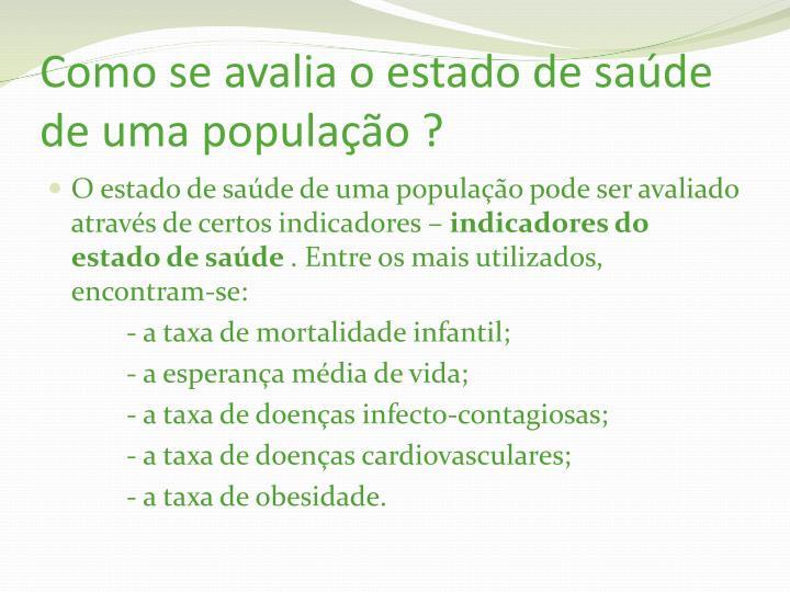 Como se avalia o estado de saúde de uma população ?