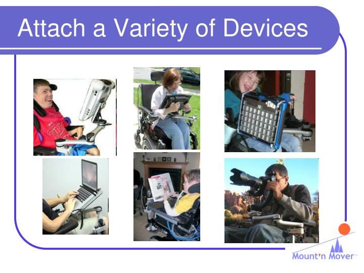 Attach a Variety of Devices