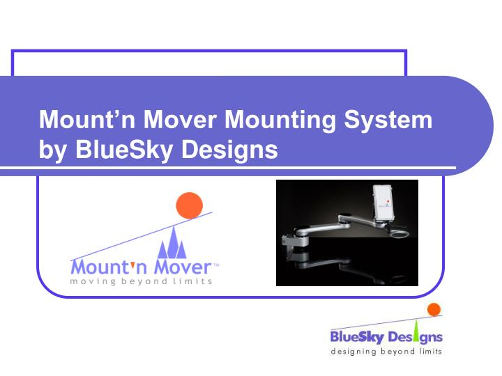 Mount n mover mounting system by bluesky designs