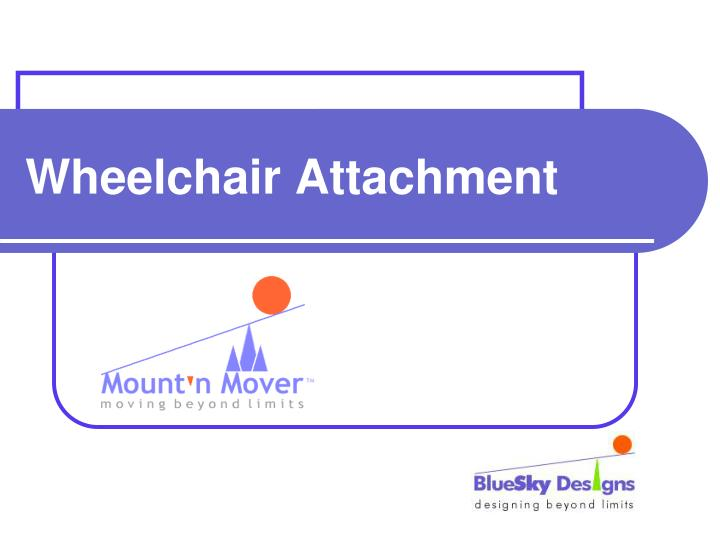 Wheelchair Attachment