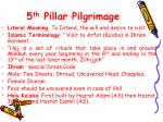 5 th pillar pilgrimage