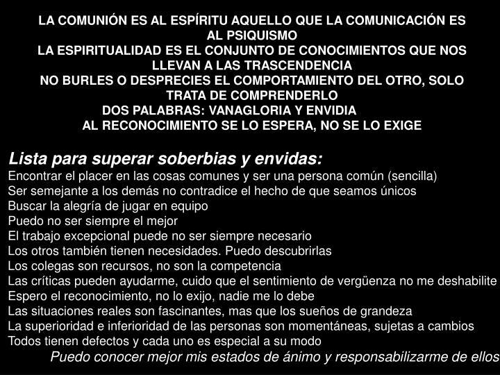 LA COMUNIÓN ES AL ESPÍRITU AQUELLO QUE LA COMUNICACIÓN ES AL PSIQUISMO