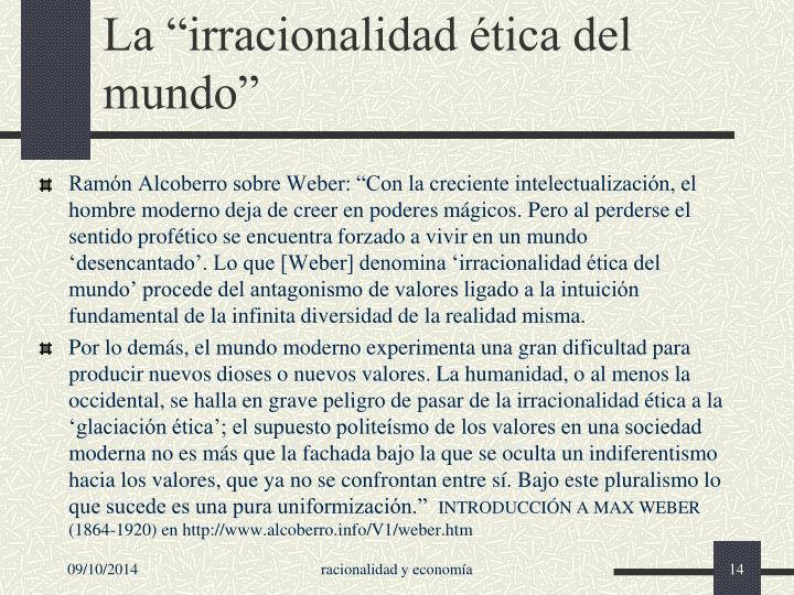 """La """"irracionalidad ética del mundo"""""""
