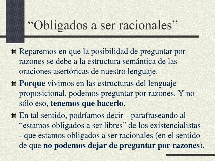 """""""Obligados a ser racionales"""""""
