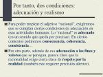 por tanto dos condiciones adecuaci n y realismo
