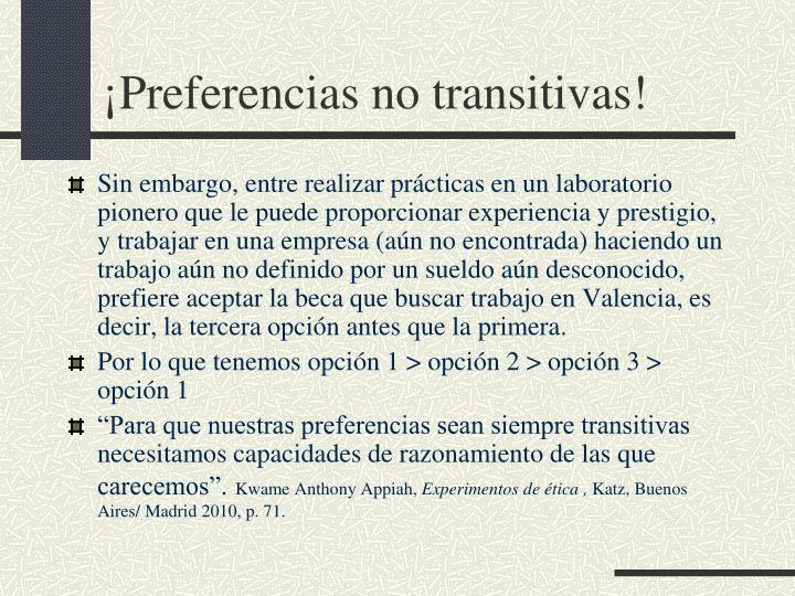 ¡Preferencias no transitivas!