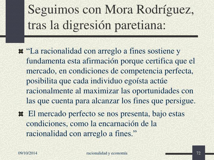 Seguimos con Mora Rodríguez, tras la digresión paretiana: