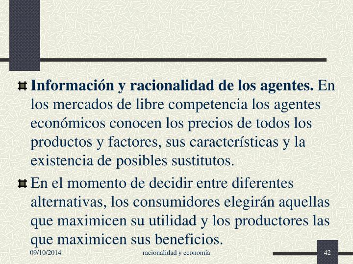 Información y racionalidad de los agentes.