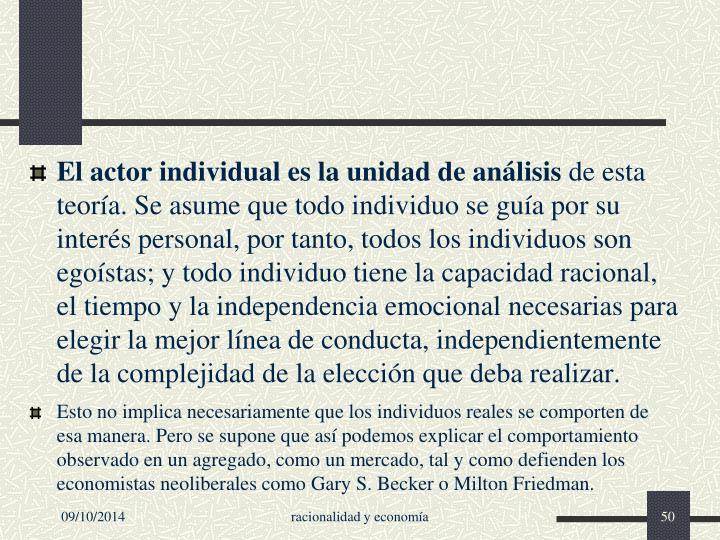El actor individual es la unidad de análisis