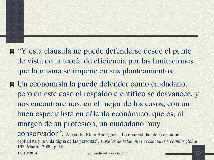 """""""Y esta cláusula no puede defenderse desde el punto de vista de la teoría de eficiencia por las limitaciones que la misma se impone en sus planteamientos."""