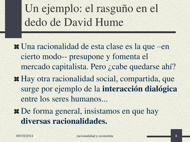 Un ejemplo: el rasguño en el dedo de David Hume