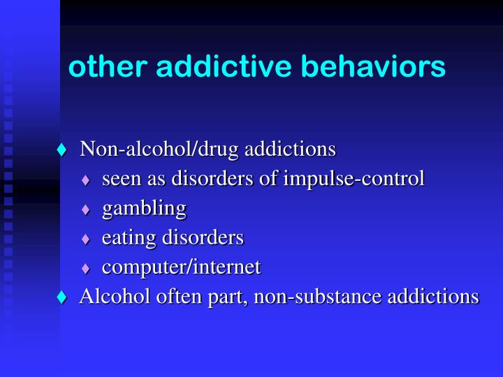 other addictive behaviors