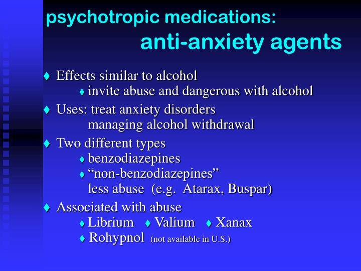 psychotropic medications: