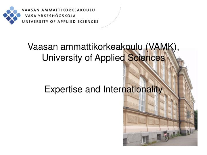 Vaasan ammattikorkeakoulu vamk university of applied sciences