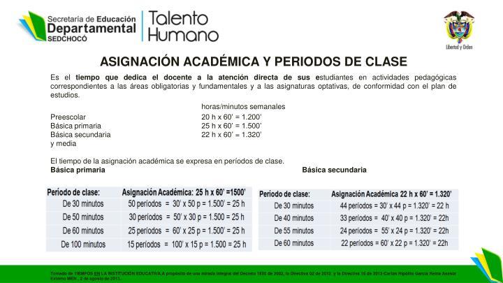 ASIGNACIÓN ACADÉMICA Y PERIODOS DE CLASE